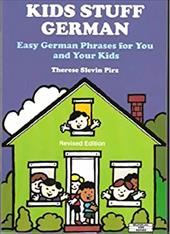 Kids Stuff German: Easy German Phrases to Teach Your Kids (and Yourself) 4264435