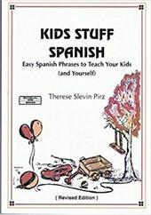 Kids Stuff--Spanish: Easy Spanish Phrases to Teach Your Kids 4264434