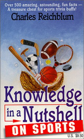 Knowledge in a Nutshell on Sports 9780966099164