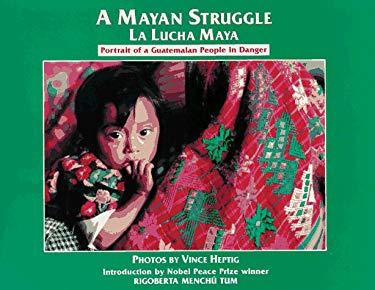 La Lucha Maya = A Mayan Struggle 9780965614405