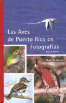 Las Aves de Puerto Rico en Fotografias 9780965010443