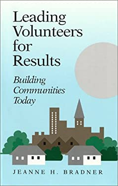 Leading Volunteers for Results: Building Communities Today