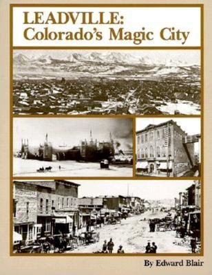 Leadville: Colorado's Magic City 9780962386893