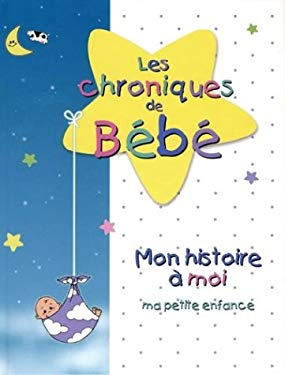 Les Baby Chronicles: My Very Own Story: From Pre-Natal to Pre-School