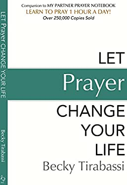 Let Prayer Change Your Life (20th Anniversary Edition)