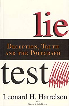 LieTest: Deception, Truth, and the Polygraph 9780966178807