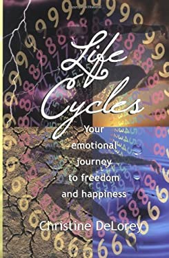 Life Cycles: Your Emotional Journey to Freedom and Happiness 9780967313092