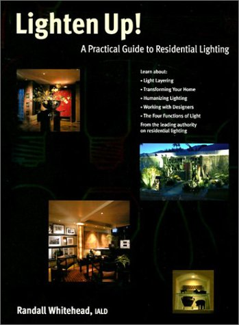 Lighten Up!: A Practical Guide to Residential Lighting 9780965865500