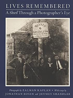 Lives Remembered: A Shtetl Through a Photographer's Eye 9780960997077