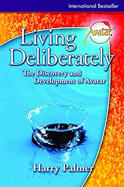 Living Deliberately: The Discovery and Development of Avatar 9780962687433