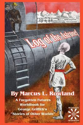 Log of the Astronef: A Forgotten Futures Worldbook 9780966892642