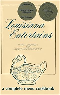Louisiana Entertains: Official Cookbook 1984 Louisiana World Exposition 9780960375806