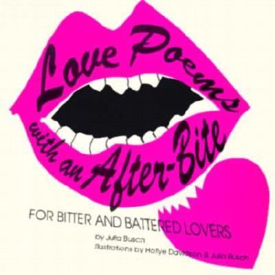 Love Poems with an After-Bite 9780963290700