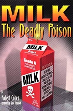 MILK, the Deadly Poison 9780965919609