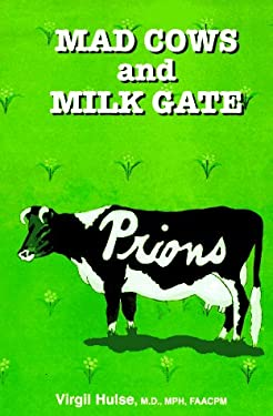 Mad Cows and Milk Gate 9780965437707