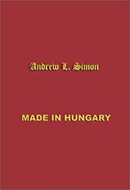 Made in Hungary: Hungarian Contributions to Universal Culture 9780966573428