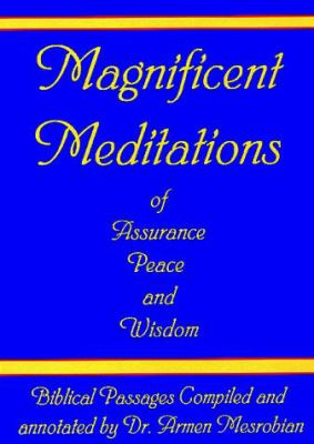 Magnificient Meditations of Assurance, Peace, and Wisdom 9780963273529
