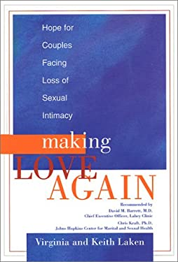 Making Love Again: Hope for Couples Facing Loss of Sexual Intimacy 9780965506786