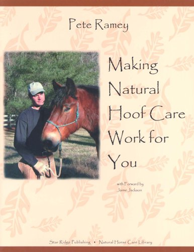 Making Natural Hoof Care Work for You: A Hands-On Manual for Natural Hoof Care All Breeds of Horses and All Equestrian Disciplines for Horse Owners, F 9780965800778