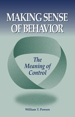 Making Sense of Behavior: The Meaning of Control