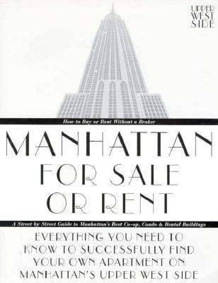Manhattan for Sale or Rent-Upper West Side: Everything You Need to Know to Successfully Find Your Own Apartment on Manhattan's Upper West Side (9780966009613) photo