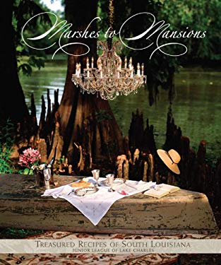 Marshes to Mansions: Treasured Recipes of South Louisiana 9780960752447