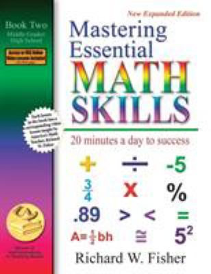 Mastering Essential Math Skills: 20 Minutes a Day to Success; Book Two, Middle Grades/High School 9780966621129