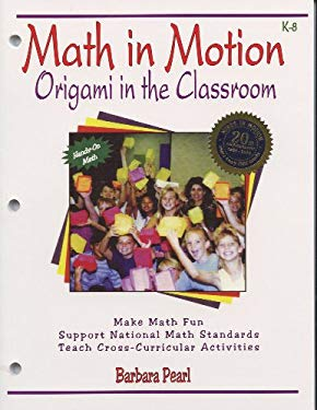 Math in Motion: Origami in the Classroom: A Hands-On Creative Approach to Teaching Mathematics 9780964792432