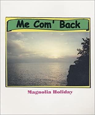 Me Com' Back