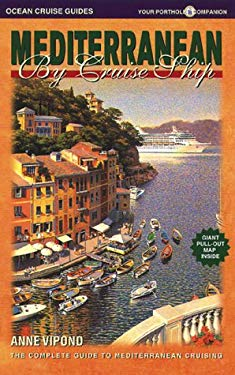 Mediterranean by Cruise Ship: The Complete Guide to Mediterranean Cruising [With Pull-Out Map] 9780968838907