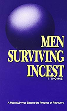 Men Surviving Incest: A Male Survivor Shares on the Process of Recovery 9780961320584