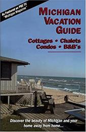Michigan Vacation Guide 2005-06: Cottages, Chalets, Condos, B&B's (9780963595362 9046913) photo