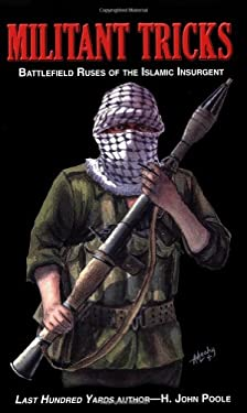 Militant Tricks: Battlefield Ruses of the Islamic Insurgent 9780963869586