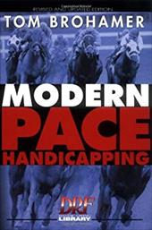 Modern Pace Handicapping: An Advanced Treatment of Pace Analysis 4293393