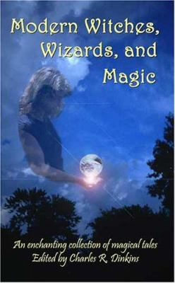 Modern Witches, Wizards, and Magic 9780966074468