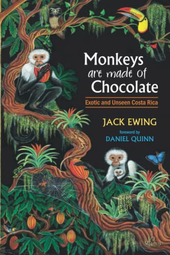 Monkeys Are Made of Chocolate: Exotic and Unseen Costa Rica 9780965809818