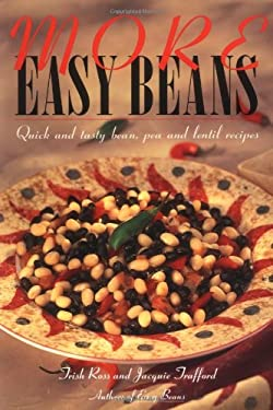 More Easy Beans: Quick and Tasty Bean, Pea, and Lentil Recipes 9780969816218