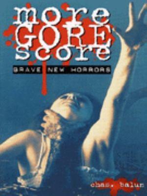 More Gore Score: Brave New Horrors 9780963498298