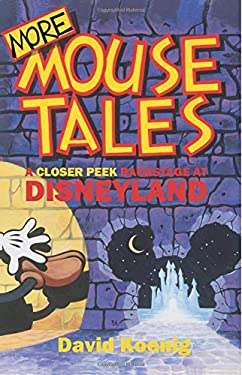 More Mouse Tales: A Closer Peek Backstage at Disneyland 9780964060586