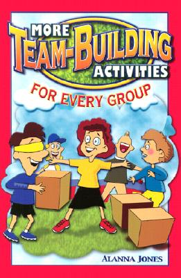More Team-Building Activities for Every Group 9780966234176