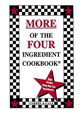 More of the Four Ingredient Cookbook 9780962855092