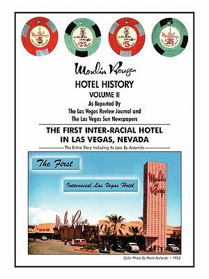 Moulin Rouge Hotel History Volume II 9780967853093