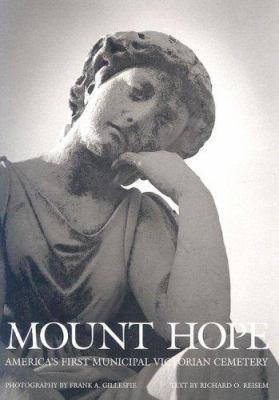 Mount Hope: Rochester, New York: America's First Municipal Victorian Cemetery 9780964170636