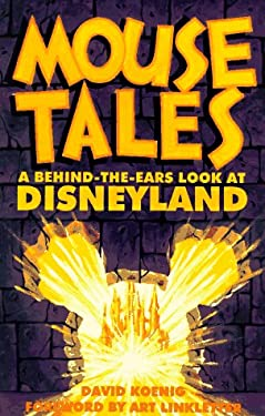 Mouse Tales: A Behind-The-Ears Look at Disneyland 9780964060562