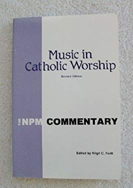 Music in Catholic Worship: Npm Commentary