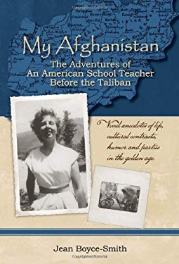 My Afghanistan: The Life of a Young American Woman as a Teacher in Afghanistan in the Days Before the Taliban 9780964282889