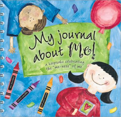 My Journal about Me!: A Keepsake Celebrating the