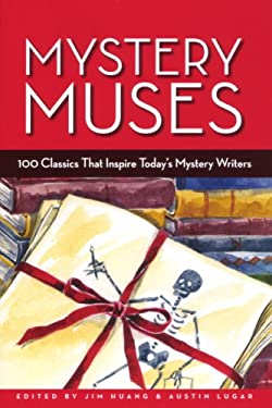 Mystery Muses: 100 Classics That Inspire Today's Mystery Writers 9780962580499