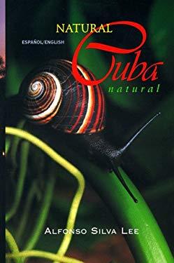 Natural Cuba/Cuba Natural 9780963018007