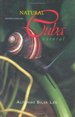Natural Cuba/Cuba Natural 9780963018021
